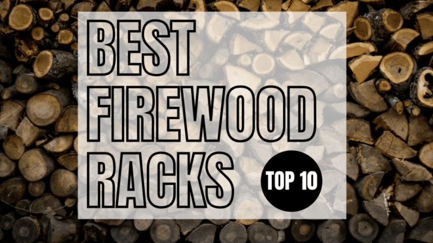best firewood racks