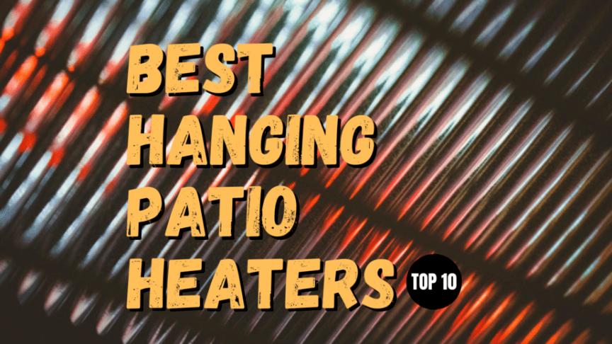 best hanging patio heaters