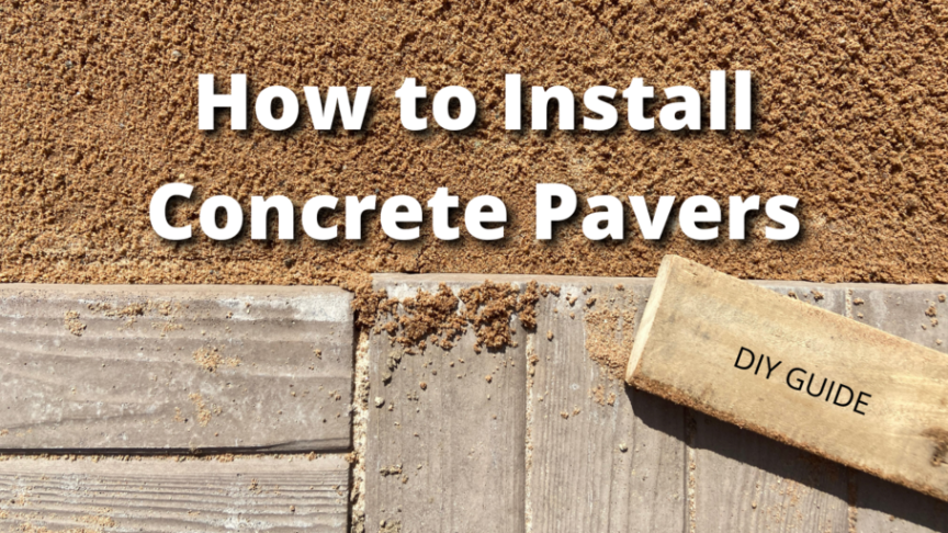 diy guide on how to install concrete pavers