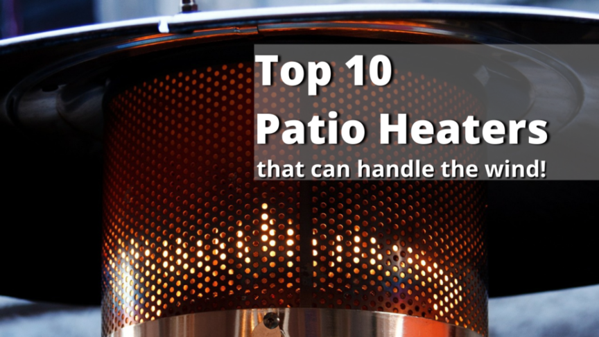 patio heaters for windy areas