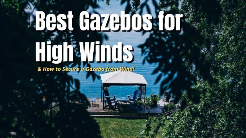 best gazebos for wind