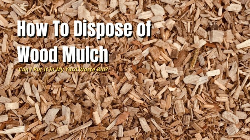 dispose of wood mulch