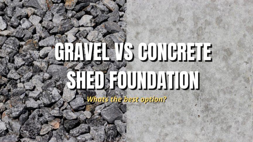 gravel vs concrete shed foundation