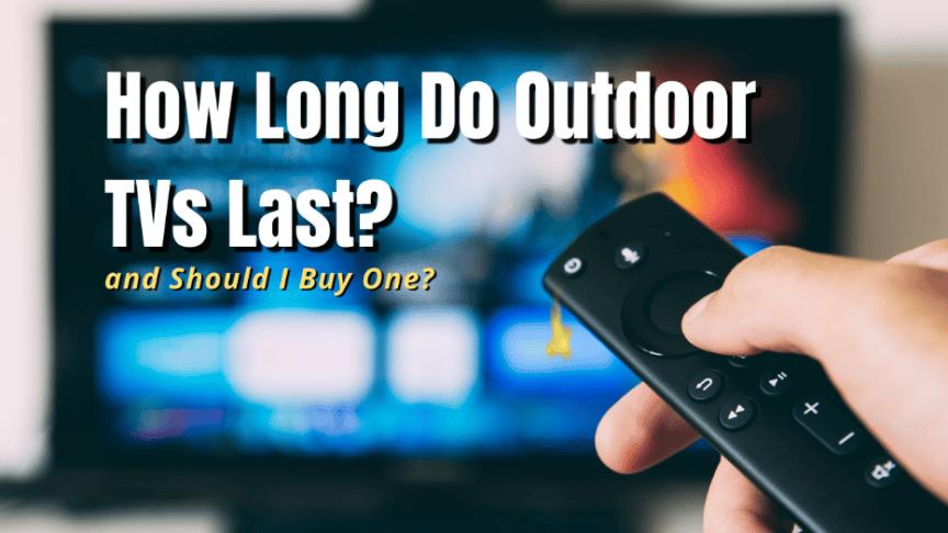 how long do outdoor tvs last