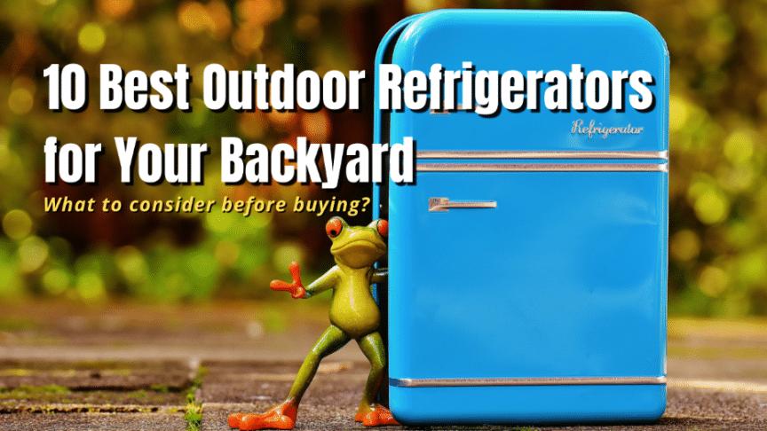 best outdoor refrigerators