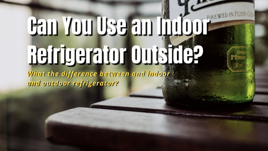 can i use an indoor refrigerator outside
