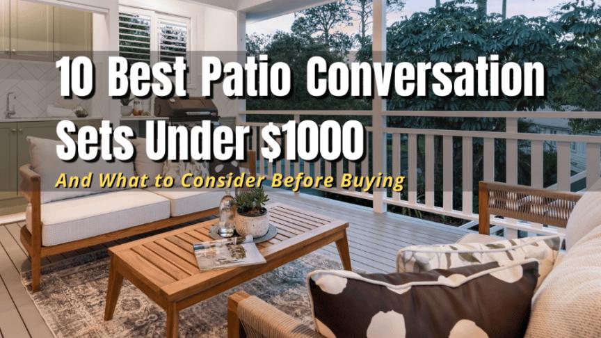 best patio conversation sets under 1000