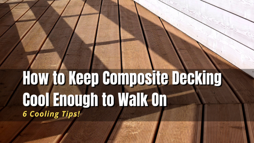 how to keep composite decking cool